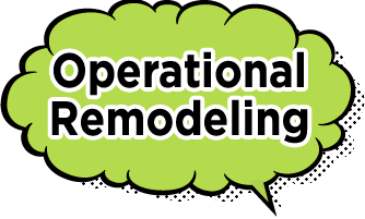 Operational Remodeling